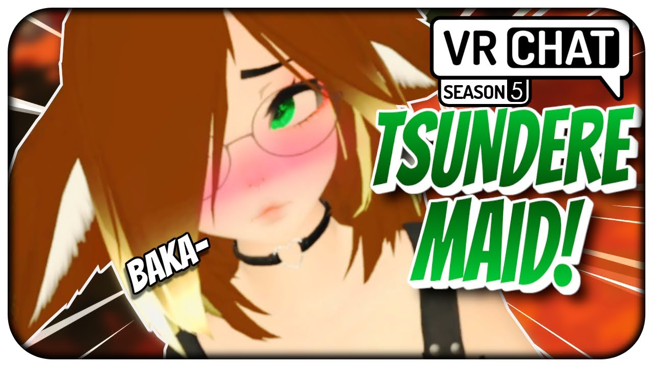 """[VRChat] S5;Part 6 - """"Its Not Like I Like You or Anything!"""" My Tsundere Maid for a Day! - VRCHAT"""
