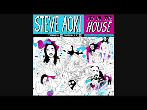Steve Aoki ft [[[Zuper Blahq]]] - 'I'm In the House' (Radio Edit)