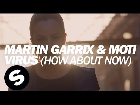 Martin Garrix & MOTi - Virus (How About Now)