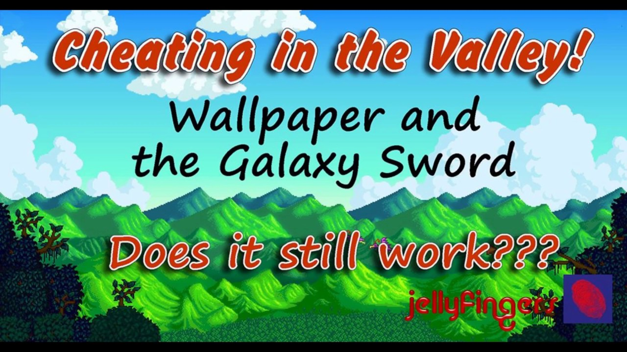 Stardew Valley Cheating Does The Wallpaper Trick Still Work With The Galaxy Sword Youtube