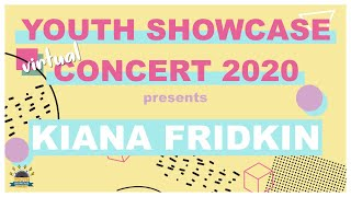 Youth Showcase Concert Series 2020 Presents: Kiana Fridkin