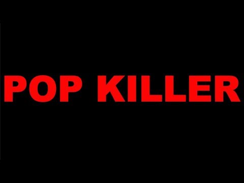 POP KILLER