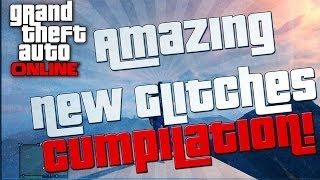 GTA V Online - New Easy and Amazing Glitch Compilation (After 1.09)