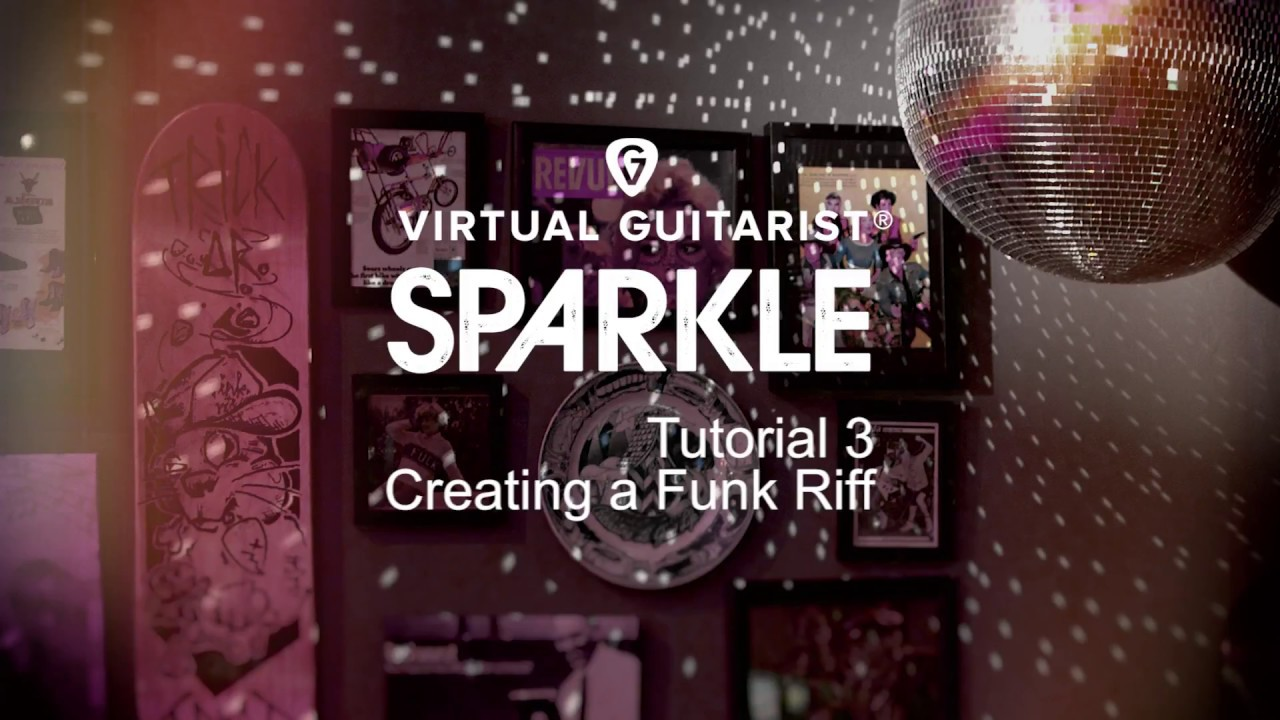 VG Tutorial Part 3 – Creating a Funk Riff (Virtual Guitarist SPARKLE)