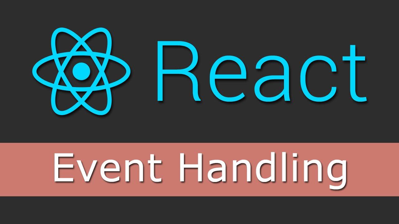 React JS Tutorials for Beginners - 6 - Event Handling