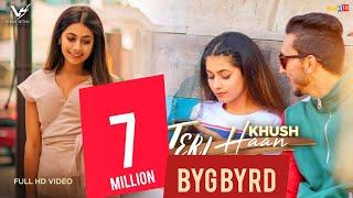 Teri Haan - Official Music Video   Khush   BYG BYRD   New Punjabi Songs   Latest Videos   VS Records