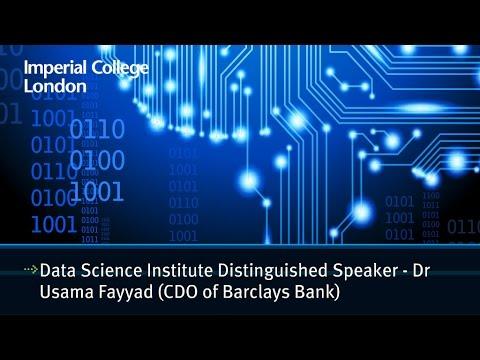 Data Science Institute distinguished speaker - Dr Usama Fayyad (CDO of Barclays Bank)