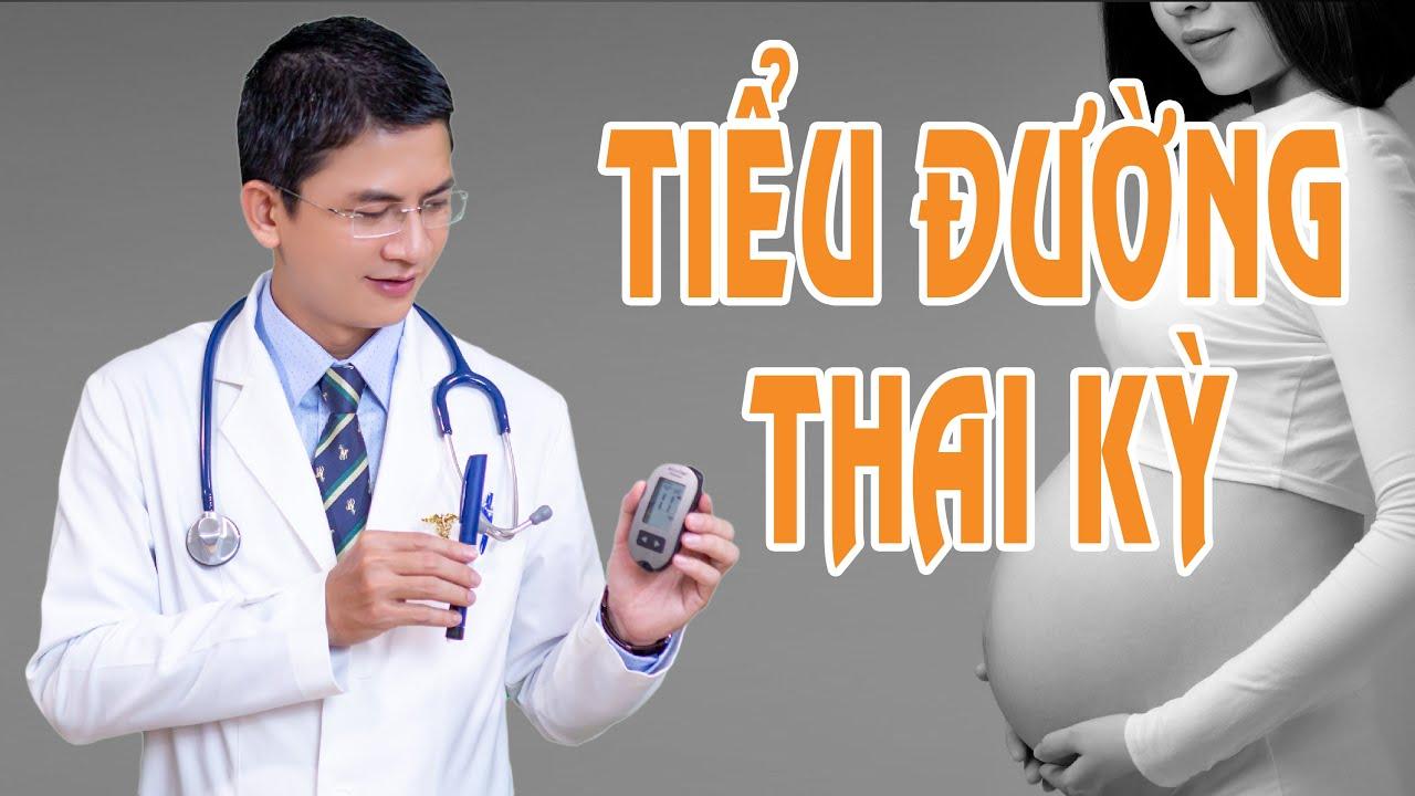 TIỂU ĐƯỜNG THAI KỲ | Bs Lượng Nội Tiết
