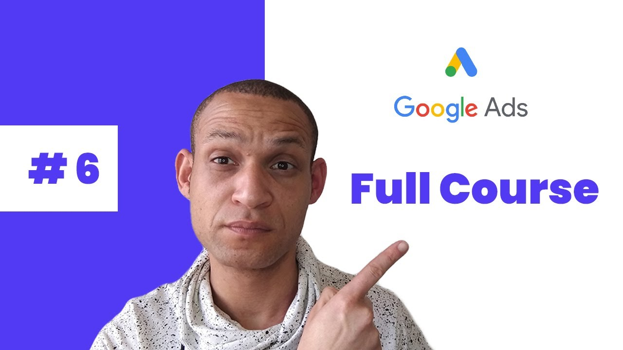 UNDERSTANDING TARGETING IN GOOGLE ADS | VIDEO 6 | GOOGLE ADS FULL COURSE
