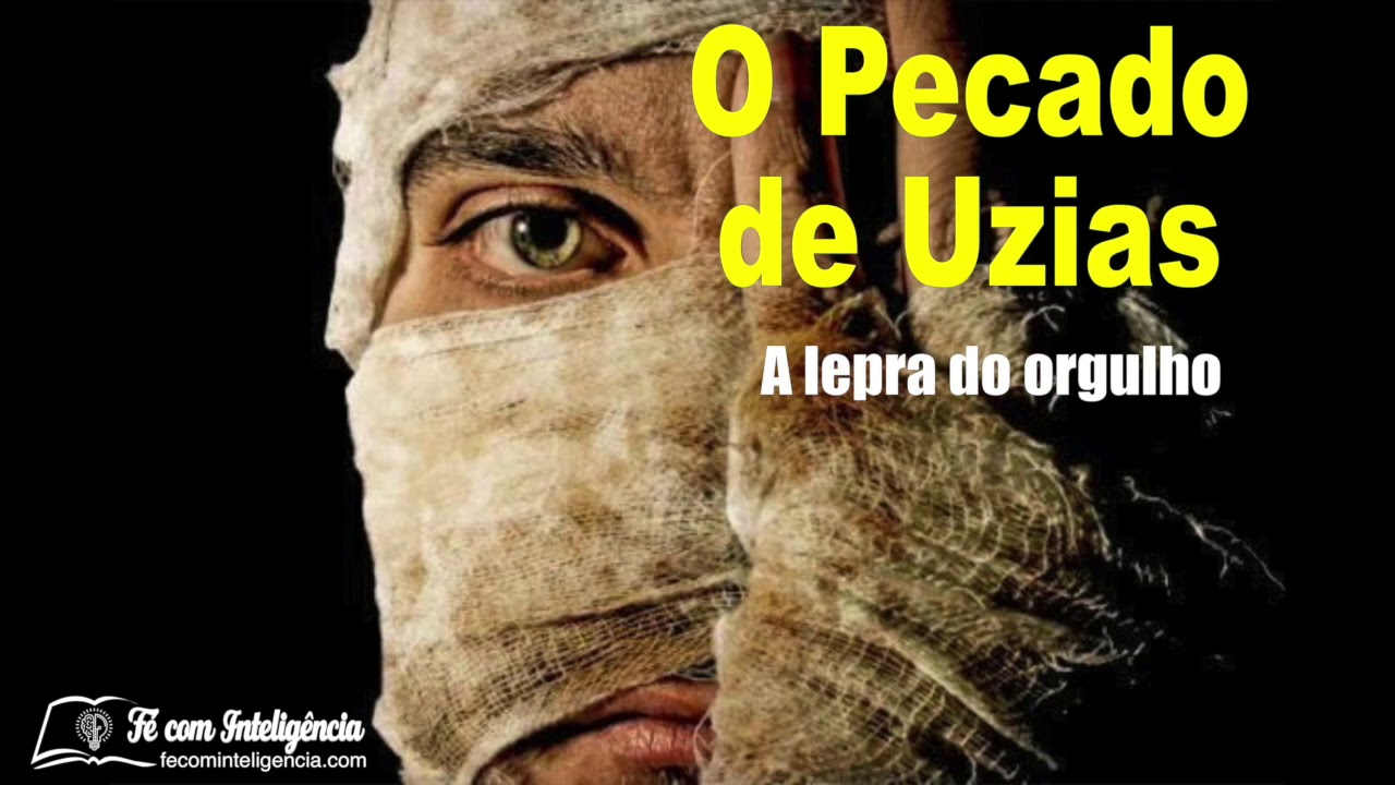 O pecado de Uzias - A lepra do orgulho