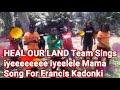 Iyeeee Iyeelele Mama-By Heal our land Team(Song for Francis)ZambianGospelMusic2019