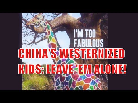 """China: Leave Kids Alone! They Will Change!""👍"