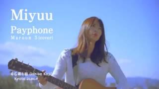 Payphone - Maroon 5 | Cover MIYUU KYOTO JAPAN =====================...