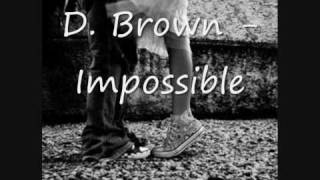 D.Brown - Impossible   [ RnB 2009 ]