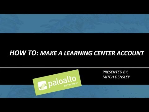 How To: Create a Palo Alto Networks Learning Center account