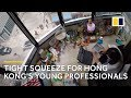 Tight squeeze for Hong Kong's young professionals