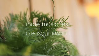 Indie Music Fest 2015 | O Bosque Mágico