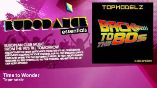 Topmodelz - Time to Wonder - Eurodance Essentials