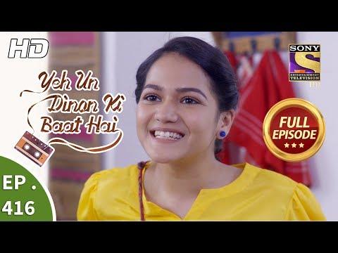 Yeh Un Dinon Ki Baat Hai - Ep 416 - Full Episode - 25th April, 2019