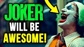 Why the JOKER Movie Will be GREAT!