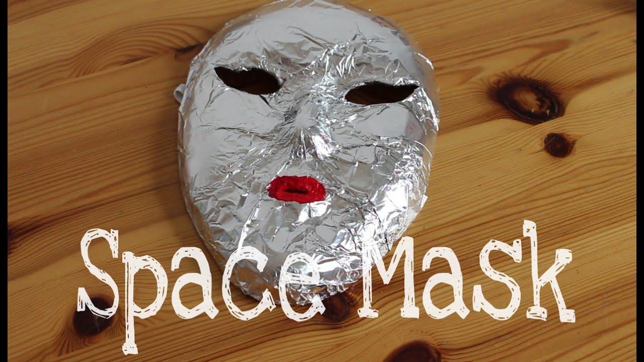 Space Maske Diy Masken Selber Machen Anleitung Creatory Youtube