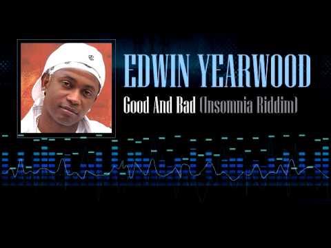 Edwin Yearwood - Good And Bad (Insomnia Riddim)