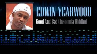 Download Edwin Yearwood - Good And Bad (Insomnia Riddim) MP3 song and Music Video