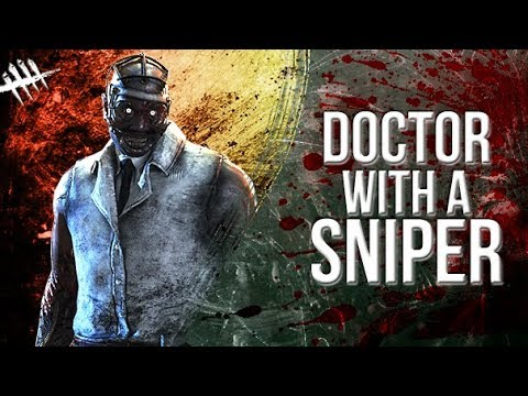 Doctor With A Sniper - Dead By Daylight - Killer #168 Doctor