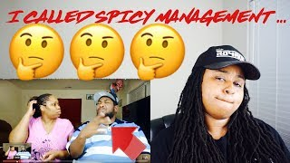 I CALLED SPICY MANAGEMENT ON CAMERA TO ASK HER WHO WAS MANAGING QUEEN NAIJA... TNK SQUAD (REACTION)