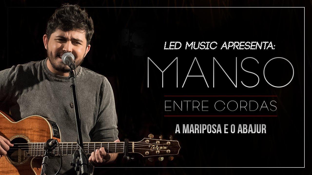 Download Manso - A Mariposa e o Abajur (Entre Cordas)