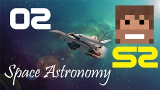 Space Astronomy, Episode 2 -
