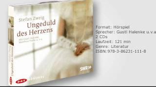 Stefan Zweig: Ungeduld des Herzens, gelesen von Gustl Halenke u.v.a.