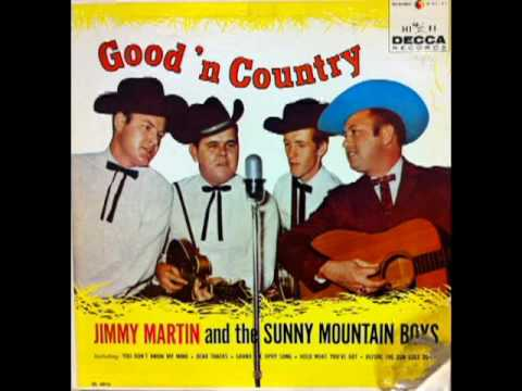 Good'n Country [1960] - Jimmy Martin & The Sunny Mountain Boys