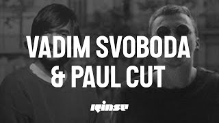 Vadim Svoboda & Paul Cut (Live) - Rinse France