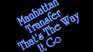 Manhattan Transfer - That's The Way It Goes.
