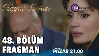 Hayat Şarkısı 48. Bölüm - Fragman