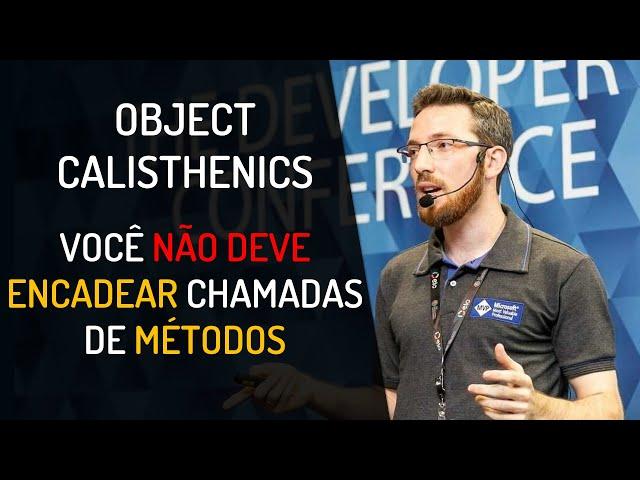 Object Calisthenics: Você não deve encadear chamadas de métodos