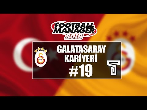 Football Manager 2018 Galatasaray Kariyer #19
