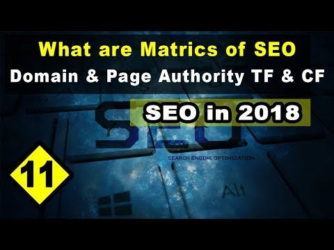What is DA, PA, TF and CF Metrics of SEO - 2018 - Urdu/hindi | Tutorial # 11