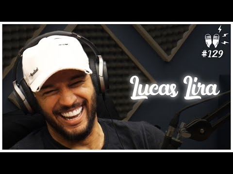 LUCAS LIRA - Flow Podcast #129