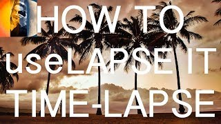 How To: Lapse It Tutorial: Time Lapse photography: Time Lapse Movies on SmartPhone screenshot 1