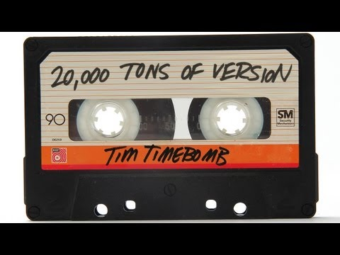 20,000 Tons of Version - Tim Timebomb