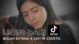 Linting Daun Cover Bulan Sutena   Musik by Just In Coustic