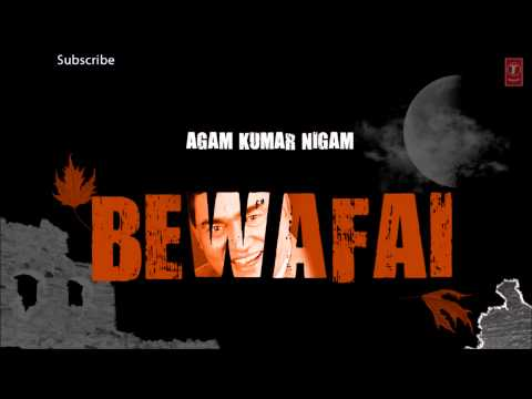 Tujhme Aur Teri Yaad Mein Full Song 'Bewafai' Album - Agam Kumar Nigam Sad Songs