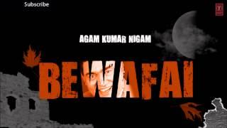 Tujhme Aur Teri Yaad Mein Full Song 39 Bewafai 39 Album Agam Kumar Nigam Sad Songs