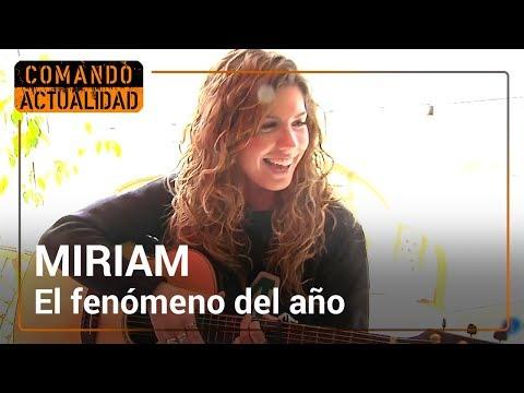 Miriam vuelve a casa   El fenómeno del año   Comando Actualidad