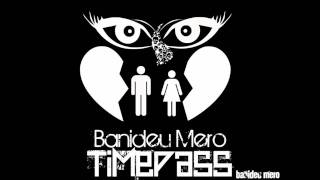 Banideu Mero - TimePass Instrumental Original