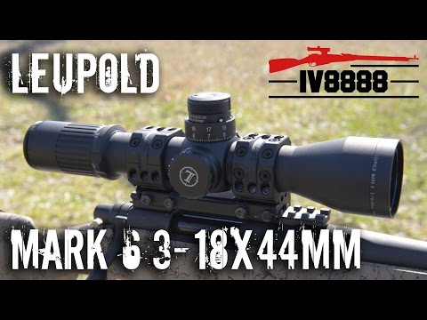 Leupold Mark 6 3-18x44mm Overview & Long Range Shooting