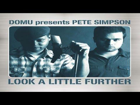 Domu presents Pete Simpson - Look A Little Further (Album Mix)