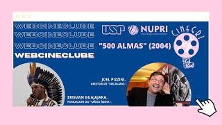 "WebCineclube ""500 Almas"" com JOEL PIZZINI e ERISVAN GUAJAJARA"